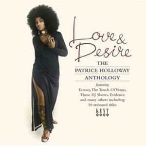 CD Love & Desire. The Patrice Holloway Anthology di Patrice Holloway