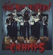 Look Mom No Head! - Vinile LP di Cramps