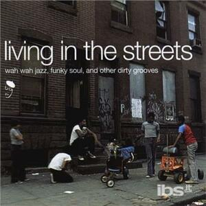 Living in the Streets - Vinile LP