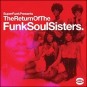 Vinile Return of the Funk Soul Sisters