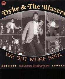 We Got More Soul - Vinile LP di Dyke & the Blazers