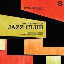 Paul Murphy Presents the Return of Jazz Club - Vinile LP