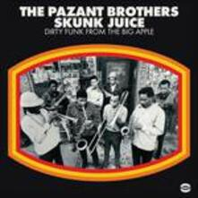Skunk Juice. Dirty Funk from the Big Apple - Vinile LP di Pazant Brothers