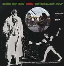 Harlem Bush Music. Uhuru - Vinile LP di Gary Bartz,Ntu