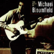 The Best of Michael Bloomfield - CD Audio di Michael Bloomfield