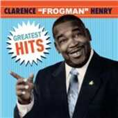 CD Greatest Hits Clarence Frogman Henry