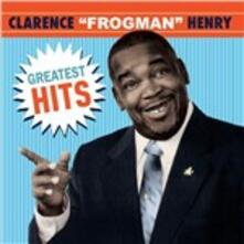 Greatest Hits - CD Audio di Clarence Frogman Henry