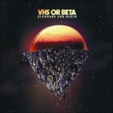 Diamonds & Death - Vinile LP di VHS or Beta