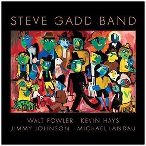 Steve Gadd Band - CD Audio di Steve Gadd