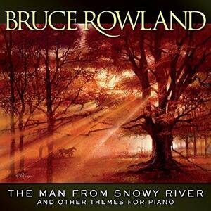 Man from Snowy River - CD Audio di Bruce Rowland