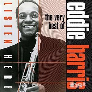 Listen Here. The Very Best of Eddie Harris - CD Audio di Eddie Harris