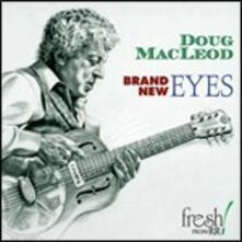 Brand New Eyes - CD Audio di Doug MacLeod