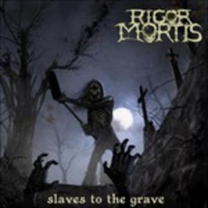 Vinile Slaves to the Grave Rigor Mortis