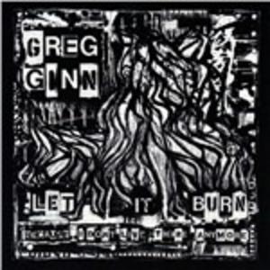 Vinile Let it Burn... Greg Ginn
