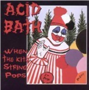 Vinile When the Kite String Pops Acid Bath