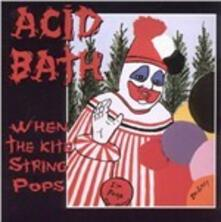 When the Kite String Pops - Vinile LP di Acid Bath