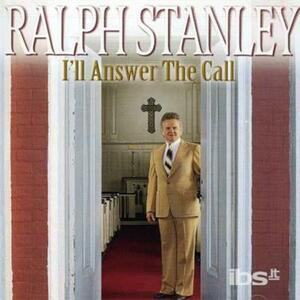 I'll Answer the Call - CD Audio di Ralph Stanley