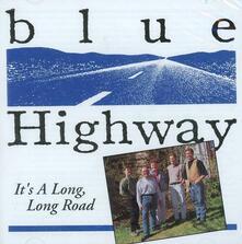 It's a Long Long Road - CD Audio di Blue Highway