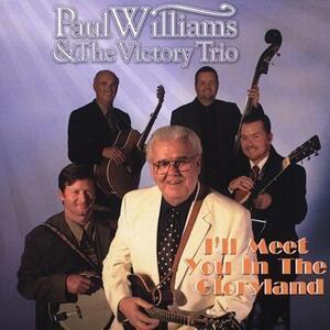 I'll Meet You in the Gloryland - CD Audio di Paul Williams