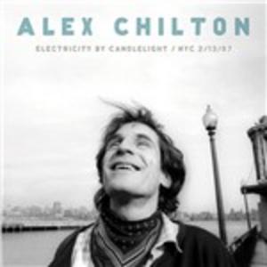 Vinile Electricity by Candlelight. Nyc 2-13-97 Alex Chilton