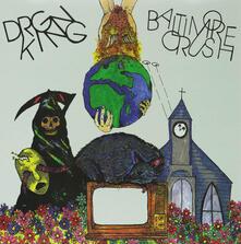 Baltimore Crush - Vinile LP di Drgn King