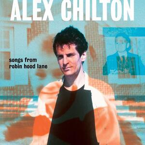 Songs from Robin Hood Lane - Vinile LP di Alex Chilton