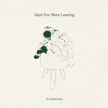 Days You Were Leaving - Vinile LP di Rose Dorn