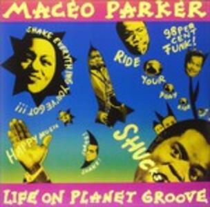 Life on Planet Groove - Vinile LP di Maceo Parker