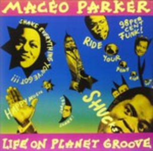 Vinile Life on Planet Groove Maceo Parker