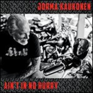 Vinile Ain't No Hurry Jorma Kaukonen