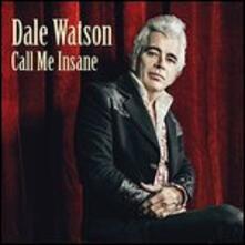 Call Me Insane - Vinile LP di Dale Watson