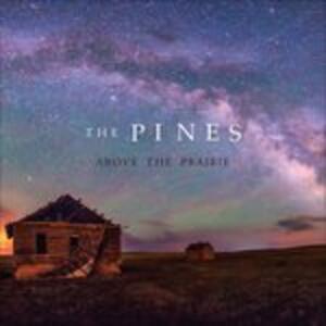 Above the Prairie - Vinile LP di Pines