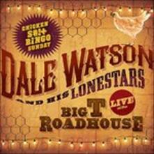 Live at the Big T Roadhouse - Vinile LP di Dale Watson