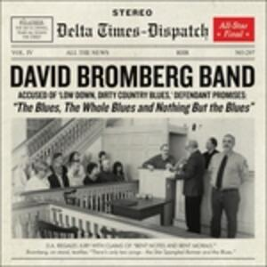 The Blues, the Whole Blues and Nothing But the Blues - Vinile LP di David Bromberg (Band)