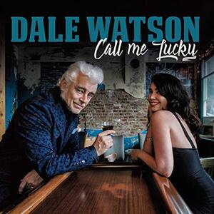 Call Me Lucky - Vinile LP di Dale Watson