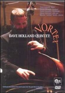 Dave Holland. Dave Holland Quintet. Vortex (DVD) - DVD di Dave Holland