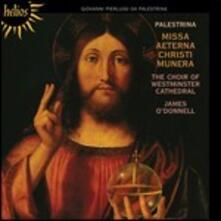 Missa Aeterna Christi Munera - CD Audio di Giovanni Pierluigi da Palestrina,Westminster Cathedral Choir,James O'Donnell