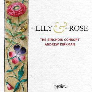 Lily and the Rose - CD Audio di Binchois Consort,Andrew Kirkman