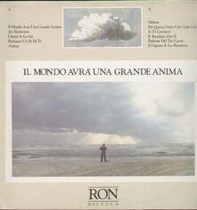 Il Mondo Avrà Una Grande Anima - Vinile LP di Ron