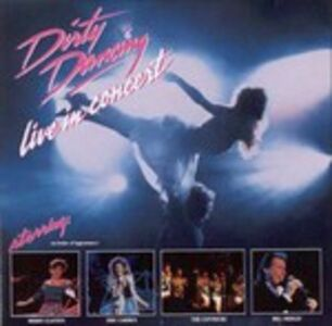 Vinile Dirty Dancing Live (Colonna Sonora)