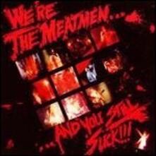 We're the Meatmen... and You Suck! - Vinile LP di Meatmen