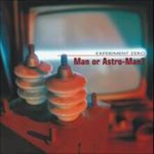 Experiment Zero - Vinile LP di Man or Astro-Man?