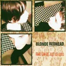 Fake Can Be Just as Good - Vinile LP di Blonde Redhead