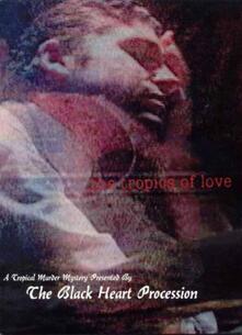 The Tropics of Love (DVD) - DVD di Black Heart Procession