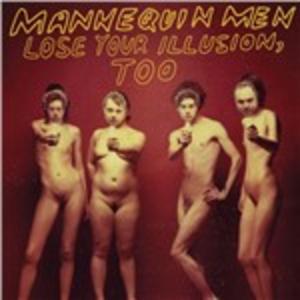 Vinile Lose Your Illusion Too Mannequin Men