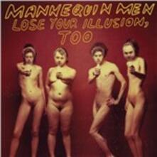 Lose Your Illusion Too - Vinile LP di Mannequin Men