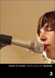 Burn To Shine 3. Portland - DVD