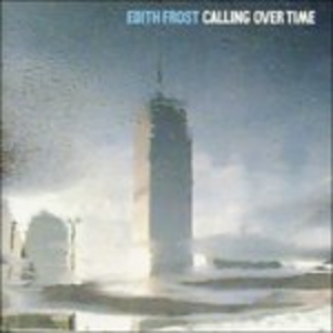 Vinile Calling Over Time Edith Frost