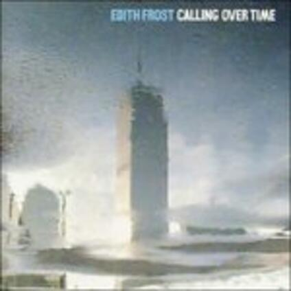 Calling Over Time - Vinile LP di Edith Frost