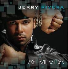 Ay Mi Vida - CD Audio di Jerry Rivera